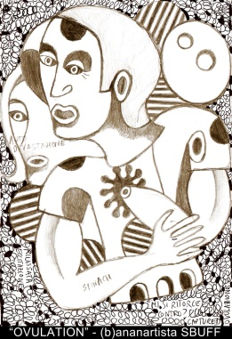 """OVULATION"" - (b)ananartista orgasmo SBUFF - mixed media on paper - http://www.bananartista.com"