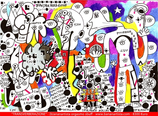 """TRANSVERBERATION"" - (b)ananartista orgasmo SBUFF - mixed media on paper - http://www.bananartista.com"