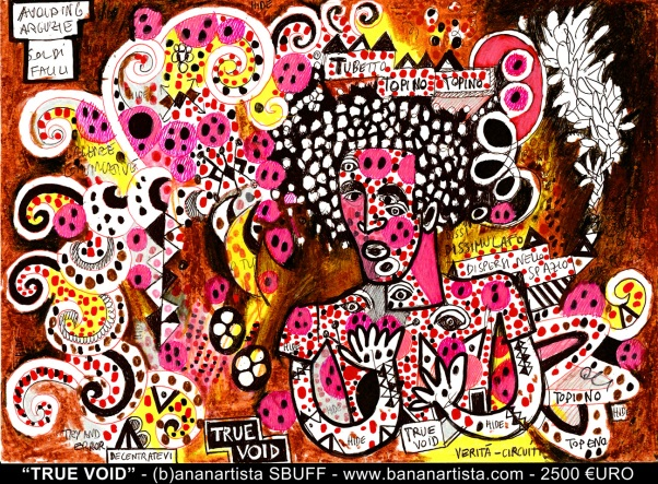 """TRUE VOID"" - (b)ananartista orgasmo SBUFF - mixed media on paper - http://www.bananartista.com"