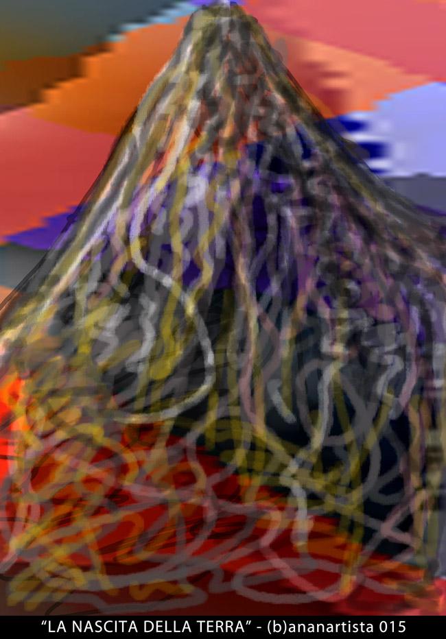 la nascita della terra vulcano digitale di (b)ananartista orgasmo sbuff