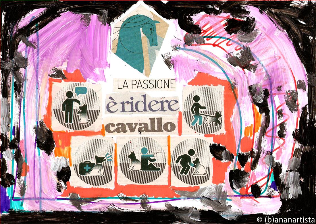LA PASSIONE è RIDERE CAVALLO mixed media collage by (b)ananartista SBUFF