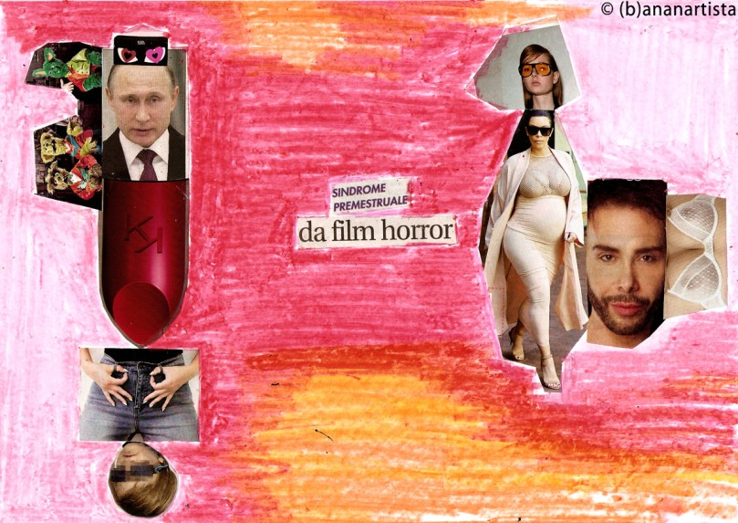 SINDROME PREMESTRUALE DA FILM HORROR collage by (b)ananartista SBUFF
